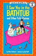 I Saw You in the Bathtub: And Other Folk Rhymes (I Can Read Books)