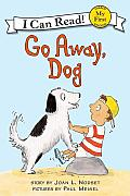 Go Away, Dog (My First I Can Read Books) Cover