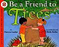 Be A Friend To Trees Lets Read & Find Ou