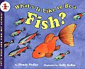 What's It Like to Be a Fish? (Let's Read-And-Find-Out Science)