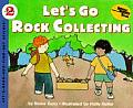 Let's Go Rock Collecting (Let's Read-And-Find-Out Science)