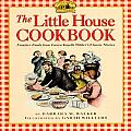 The Little House Cookbook: Frontier Foods from Laura Ingalls Wilder's Classic Stories Cover