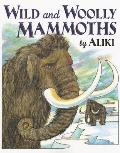 Wild and Woolly Mammoths (Trophy Picture Books)