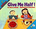 Give Me Half! (Mathstart: Level 2) Cover