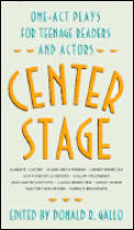 Center Stage One Act Plays For Teenage Readers & Actors