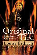 Original Fire Selected & New Poems