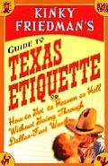 Kinky Friedmans Guide To Texas Etiquette