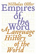 Empires Of The Word A Language History