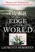 Over the Edge of the World Magellans Terrifying Circumnavigation of the Globe Cover
