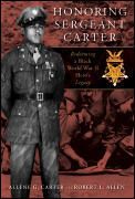 Honoring Sergeant Carter Redeeming a Black World War II Heros Legacy