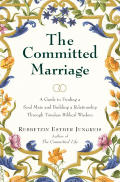 Committed Marriage A Guide To Finding A Soul Mate & Building a Relationship Through Timeless Biblical Wisdom