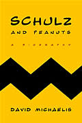 Schulz & Peanuts A Biography