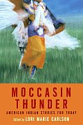 Moccasin Thunder: American Indian Stories for Today