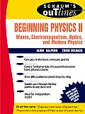 Schaums Outline of Beginning Physics II Waves Electromagnetism Optics & Modern Physics