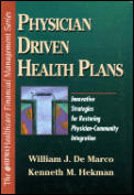 Physician Driven Health Plans: Innovative Strategies for Restoring Physician-Community Integration