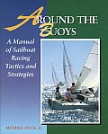 Around the Buoys: A Manual of Sailboat Racing Tactics and Strategy