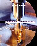 Introduction To Manufacturing Processes (Mcgraw-hill Series in Mechanical Engineering and Materials S)