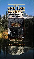 The One-Pan Gourmet: Fresh Food on the Trail