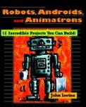 Robots Andriod & Animatrons