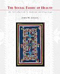 Social Fabric of Health : an Introduction To Medical Anthropology (02 Edition) Cover