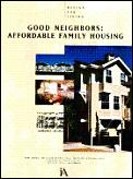 Good Neighbors: Affordable Family Housing