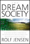 Dream Society Coming Shift From Informat