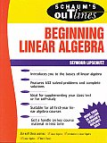 Schaum's Outline of Theory and Problems of Beginning Linear Algebra
