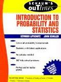 Schaums Outline Of Theory & Problems Of Introduction to Probability & Statistics 1st Edition