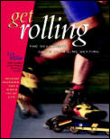 Get Rolling The Beginners Guide To In Line Skating