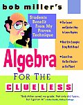 Bob Millers Algebra for the Clueless 1ST Edition
