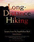 Long-Distance Hiking: Lessons from the Appalachian Trail (Official Guides to the Appalachian Trail)