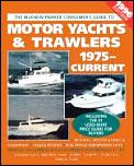 Motor Yachts & Trawlers 1975 Current