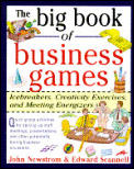 Big Book of Business Games Icebreakers Creativity Exercises & Meeting Energizers