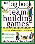 The Big Book of Team Building Games: Trust-Building Activities, Team Spirit Exercises, and Other Fun Things to Do Cover