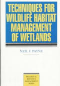 Techniques for Wildlife Habitat Management of Wetlands