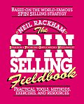 The S.P.I.N. Selling Fieldbook: Practical Tools, Methods, Exercises and Resources Cover