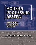 Modern Processor Design: Fundamentals of Superscalar Processors (Electrical and Computer Engineering)