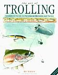Art Of Trolling A Complete Guide to Freshwater Methods & Tackle