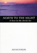 North To The Night A Year In The Arctic