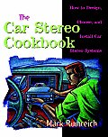 Car Stereo Cookbook How To Design Choose & Install Car Stereo Systems Cover