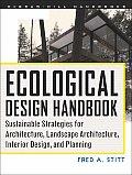 Ecological Design Handbook Sustainable Strategies for Architecture Landscape Architecture Interior Design & Planning