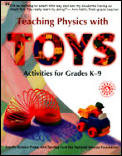 Teaching Physics With Toys Grades K 9