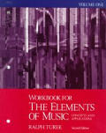 Workbook for the Elements of Music Volume 1 Concepts & Applications 2nd Edition