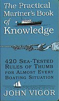 The Practical Mariner's Book of Knowledge: 420 Sea-Tested Rules of Thumb for Almost Every Boating Situation Cover