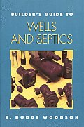 Builders Guide to Wells & Septic Systems