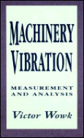 Machinery Vibration : Measurement and Analysis (91 Edition)