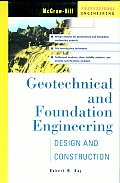 Geotechnical and Foundation Engineering: Design and Construction (McGraw-Hill Professional Engineering)