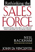 Rethinking the Sales Force Redefining Selling to Create & Capture Cutsomer Value