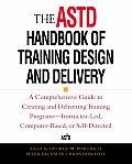 ASTD Handbook of Training Design & Delivery
