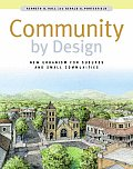 Community by Design: New Urbanism for Suburbs and Small Communities